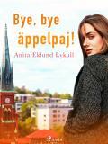 Cover for Bye bye, äppelpaj!