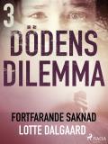 Cover for Dödens dilemma 3 - Fortfarande saknad