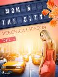 Cover for Mom & the city - en modells bekännelser, Del 4Mom & the city - en modells bekännelser, Del 4