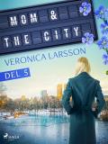 Cover for Mom & the city - en modells bekännelser, Del 5