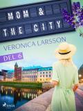 Cover for Mom & the city - en modells bekännelser, Del 6