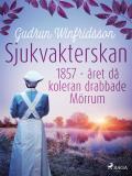 Cover for Sjukvakterskan : 1857 - året då koleran drabbade Mörrum