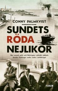 Cover for Sundets röda nejlikor : Hur svensk polis och Helsingörs syklubb räddade danska flyktingar under andra världskriget
