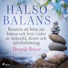 Cover for Hälsobalans: Konsten att hitta sin balans och leva i tider av hälsoråd, dieter och självförbättring