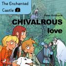 Cover for The Enchanted Castle 2 - Chivalrous Love