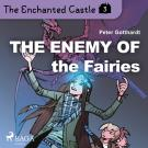 Cover for The Enchanted Castle 3 - The Enemy of the Fairies