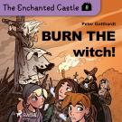 Cover for The Enchanted Castle 8 - Burn the Witch!