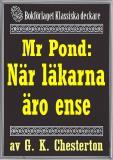 Cover for Mr Pond: När läkarna är överens. Återutgivning av text från 1937