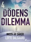 Cover for Dödens dilemma 4 - Ingen är säker