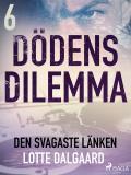 Cover for Dödens dilemma 6 - Den svagaste länken