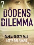 Cover for Dödens dilemma 7 - Gamla olösta fall