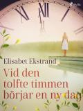 Cover for Vid den tolfte timmen börjar en ny dag