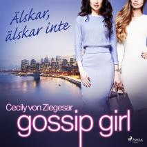 Cover for Gossip Girl: Älskar, älskar inte