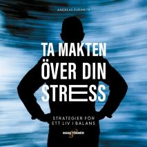 Cover for Ta makten över din stress – strategier för ett liv i balans