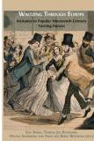 Cover for Waltzing Through Europe: Attitudes towards Couple Dances in the Long Nineteenth-Century