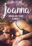 Cover for Joanna: Dreams and Steamy Glances 1 - Erotic Short Story