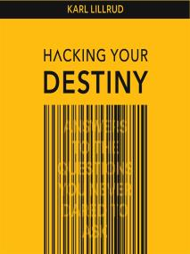 Cover for Hacking your destiny