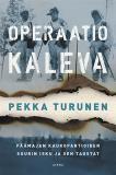 Cover for Operaatio Kaleva – Päämajan kaukopartio-osaston isku Vienan Karjalaan