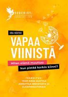 Cover for Vapaa viinistä: Miten elämä muuttuu, kun pistää korkin kiinni?