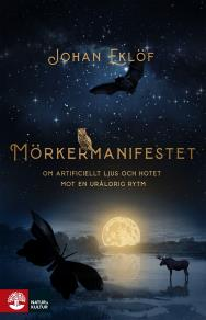 Cover for Mörkermanifestet : om artificiellt ljus och hotet mot en ursprunglig rytm