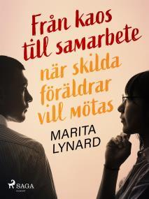 Cover for Från kaos till samarbete: när skilda föräldrar vill mötas