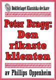 Cover for Peter Bragg: Den rikaste klienten. Återutgivning av text från 1928