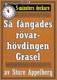Cover for 5-minuters deckare. Så fångades rövarhövdingen Grasel. Återutgivning av text från 1944