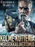Cover for Kolme kutteria: meriseikkailukertomus