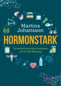 Cover for Hormonstark : ta kontroll över dina hormoner och bli ditt bästa jag