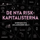 Cover for Sveriges nya miljardärer (3) : De nya riskkapitalisterna