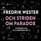 Cover for Sveriges nya miljardärer (6) : Fredrik Wester och striden om Paradox