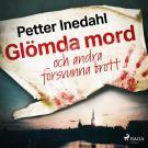 Cover for Glömda mord och andra försvunna brott