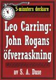 Cover for 5-minuters deckare. Leo Carring: John Rogans öfverraskning. Återutgivning av text från 1922