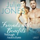 Cover for Friends with Benefits: Through Jack's Eyes - Erotic Short Story