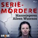 Cover for Mannejegeren Aileen Wuornos