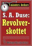 Cover for 5-minuters deckare. S. A. Duse: Revolverskottet. Detektivhistoria. Återutgivning av text från 1920