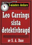 Cover for 5-minuters deckare. Leo Carrings sista detektivbragd. En historia. Återutgivning av text från 1922