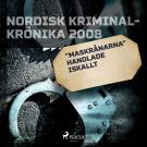 Cover for 'Maskrånarna' handlade iskallt