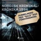 Cover for Dubbelmord med 'guld' som förevändning