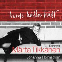"Cover for ""Borde hålla käft"" - En bok om Märta Tikkanen"