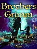 Cover for One-Eye, Two-Eyes, and Three-Eyes