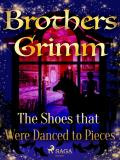 Cover for The Shoes that Were Danced to Pieces