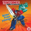 Cover for Transformers - Robots in Disguise - Optimus Primes prövningar