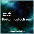 Cover for Bortom tid och rum, guidad meditation.