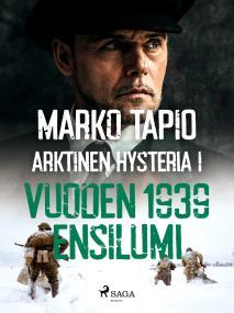 Cover for Arktinen hysteria I: Vuoden 1939 ensilumi
