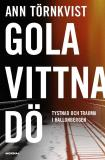 Cover for Gola, vittna, dö