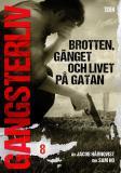 Cover for Gangsterliv 8: Brotten, gänget och livet på gatan