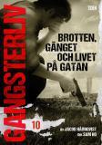 Cover for Gangsterliv 10: Brotten, gänget och livet på gatan