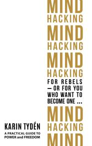 Cover for Mind Hacking for Rebels - or for you who want to become one...