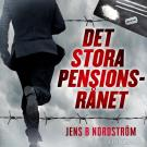Cover for Det stora pensionsrånet: Miljardsvindeln i Falcon Funds